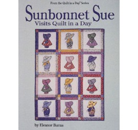 Sunbonnet Sue Visits Quilt in a Day
