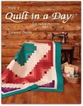 Make a Quilt in a Day 6th Edition Log Cabin Book