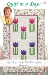 Tiny Strip Tulip  Wallhanging: Eleanor Burns Signature Quilt Pattern