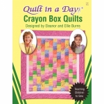 Crayon Box Quilts: Eleanor Burns Signature Quilt