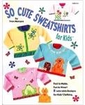 Clearance - So Cute Sweatshirts for Kids by Fran Morgan