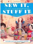 Clearance - Sew It Stuff It: Cut Stitch and Sew 25 Adorable Soft Toys