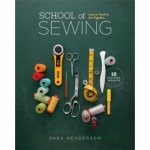 Clearance - School of Sewing by Shea Henderson