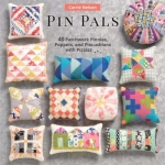 Pin Pals by Carrie Nelson Martingale