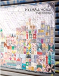 My Small World Quilt Booklet by Jen Kingwell