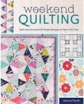 Weekend Quilting: Quilt and Unwind by Fons & Porter