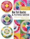 New York Beauties & Flying Geese by Carl Hentsch foreword by Tula Pink