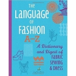The Language of Fashion A-Z by Amy Barickman
