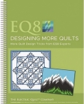 EQ8 Designing More Quilts Book by The Electric Quilt Co