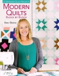 Modern Quilts Block By Block Book by Emily Dennis