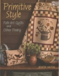 Primitive Style - Folk-Art Quilts and Other Finery Book by Jenifer Gaston