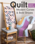 Quilt Modern Curves & Bold Stripes Quilt Book by