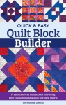Quick & Easy Block Builder by Catherine Dreiss