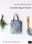 Irresistible Bags & Pouches Book by Yoko Saito & Quilt Party