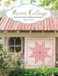 Acorn Cottage Quilt Book by Brenda Riddle