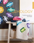 Patchwork Lab: Gemology: Transforming Fabrics into Facets