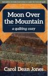 Moon Over the Mountain Book by Carol  Dean Jones