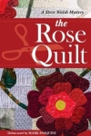 The Rose Quilt A Steve Walsh Mystery by Mark Pasquini
