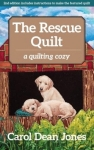 The Rescue Quilt - A quilting Cozy by Carol Dean Jones