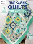 Time Saving Quilts with 2.5 inch Strips by Annie