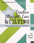 Visual Guide to Creative Straight-Line Quilting by Natalia Bonner