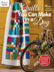 Quilts You Can Make In A Day by Annie