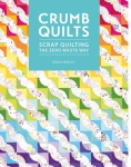 Crumb Quilts Book by Emily Bailey