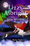 Lizzy Albright and the Attic Window Novel by Ricky Tims, Inc