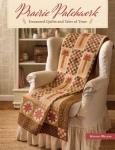 Prairie Patchwork Quilt Book by Martha Walker