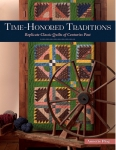 Time Honored Traditions Replicate Classic Quilts of Centuries Past by Annette Plog