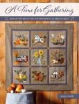 A Time For Gathering Quilt Book by Kathy Cardiff