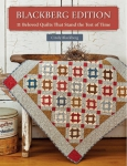 Blackberg Edition - 11 Beloved Quilts That Stand The Test of Time Quilt Book