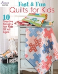 Fast & Fun Quilts for Kids  by Annie