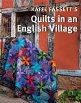 Kaffe Fassett's Quilts in an English Village Book