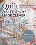 Quilt As-You-Go Made Clever by Jera Brandvig