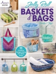 Jelly Roll Baskets & Bags Book by Annie