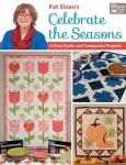 Celebrate the Seasons Quilt Book by Pat Sloan