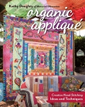 Organic Applique Quilt Book by Kathy Doughty