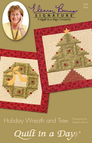 Holiday Wreath And Tree Eleanor Burns Signature Pattern 735272012931 735272012931 Quilt In A Day Books