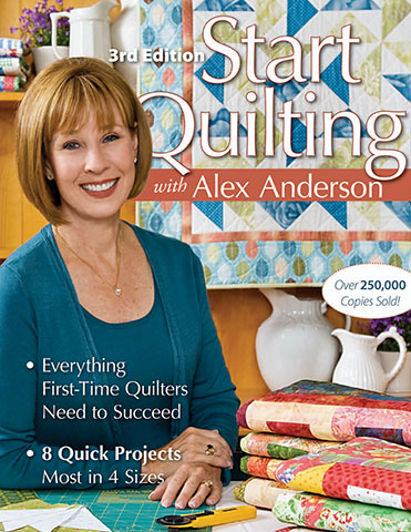 Start Quilting With Alex Anderson 3rd Edition 9781571208125 Quilt