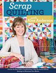 Scrap Quilting with Alex Anderson