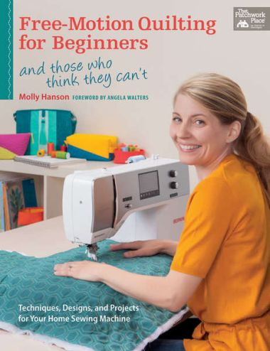 Free-Motion Quilting for Beginners by Molly Hanson 9781604684711 ... : freehand quilting with sewing machine - Adamdwight.com