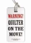 Luggage Tag - Warning Quilter on the Move!