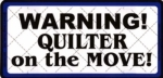 Warning! Quilter on the Move! License Plate