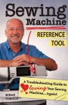 Sewing Machine Reference Tool Guide by Bernie Tobisch