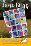 June Bugs Quilt Pattern - Villa Rosa Designs