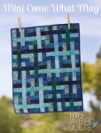 Jaybird Quilts: Mini Come What May Pattern