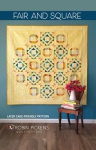 Fair and Square Quilt Pattern by Robin Pickens