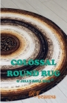 Colossal Round Rug & Jelly Roll Rug Pattern by RJ Designs/Roma Lambson
