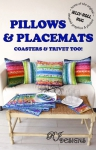 Pillows & Placemats Pattern by RJ Designs/Roma Lambson
